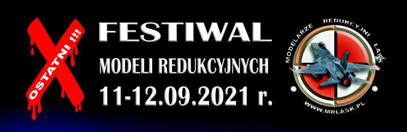 X FESTIWAL MODELI REDUKCYJNYCH  ŁASK 2021